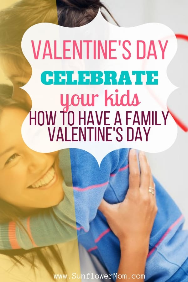 Celebrate Valentine\'s day this year showing your children how much you love them with these family Valentine\'s Day ideas. Your relationship status doesn\'t matter this year - it\'s all about your love for your kids. #valentines #valentinesday #singleparent #sunflowermom
