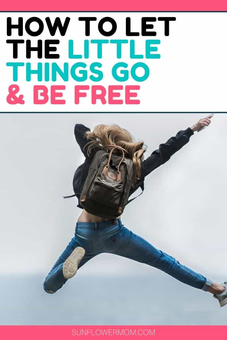 How do you let things go that stress you out? This article explores two concepts to help you let go of 90 things in the next 90 days.  Plus 10 things everyone should strive to let go. #singlemom #selfcare #singlemomlife #sunflowermom