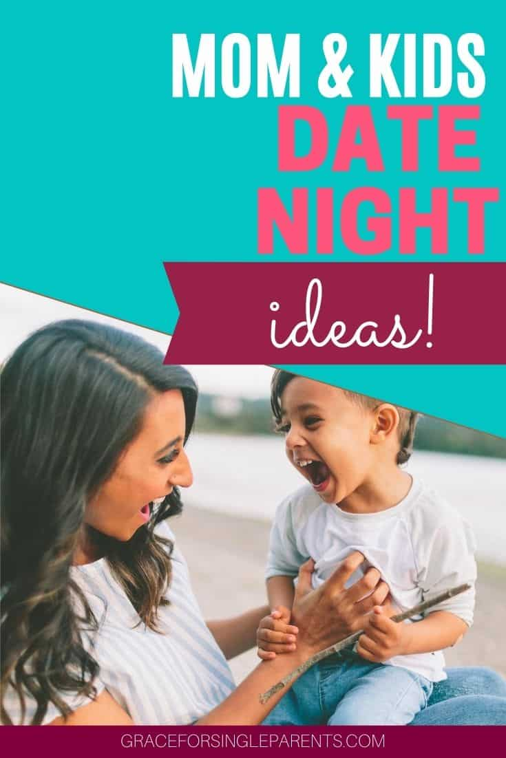 Mother-Child Date Night Ideas for Single Mom Families