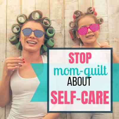 mom guilt self care
