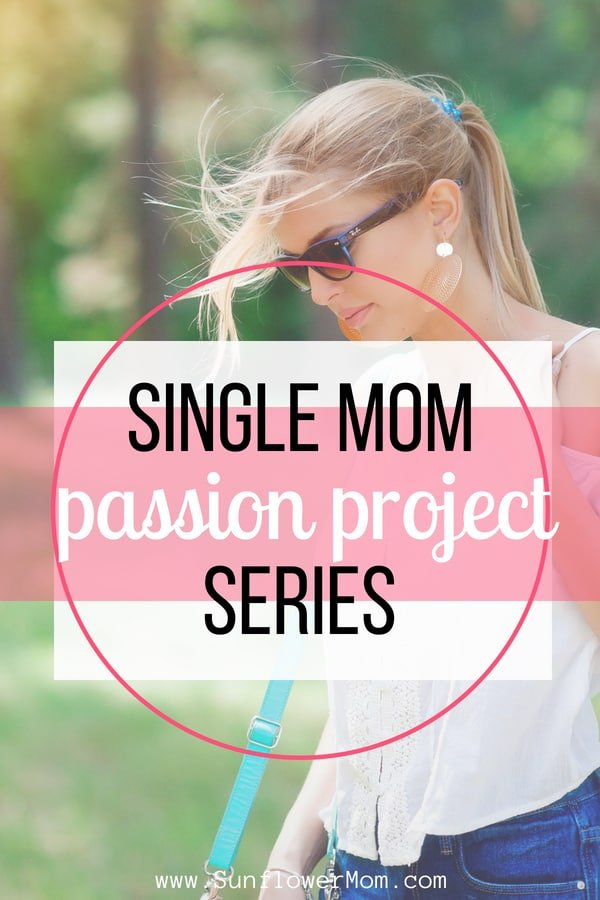 Join the multi-series single mom passion project. I understand single moms are often in survival mode. But it\'s for your survival that you need a passion project. Discover what ignites your soul and get your life back! #passionproject #howtofindyourpassion #singlemomlife #singlemum #singlewoman #sunflowermom