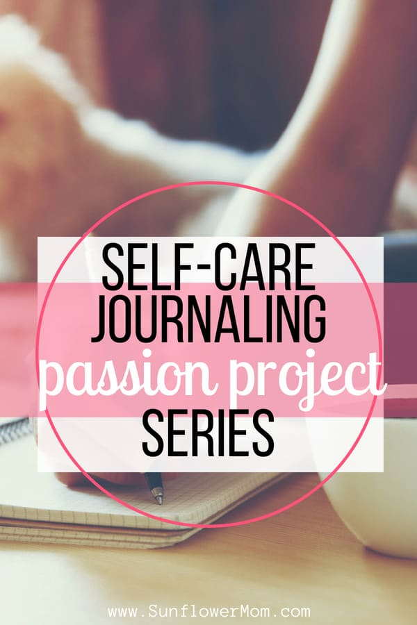 Self-Care Journaling ~ Passion Project Series