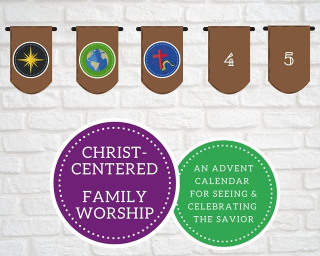 an Advent calendar for seeing and celebrating the Savior