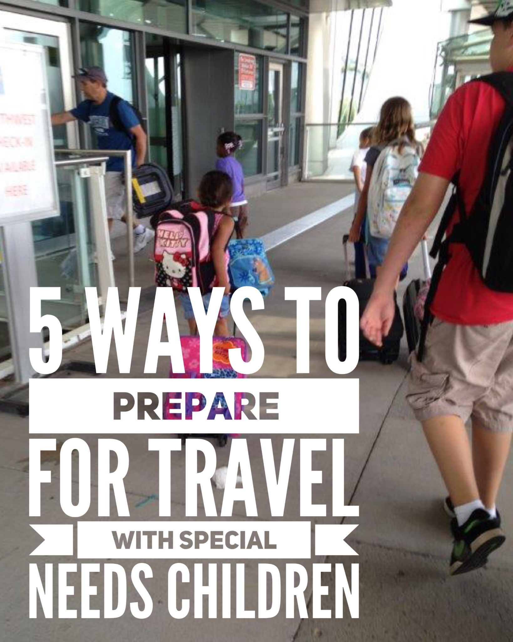 5 Ways to Prepare for Travel with Special Needs Children