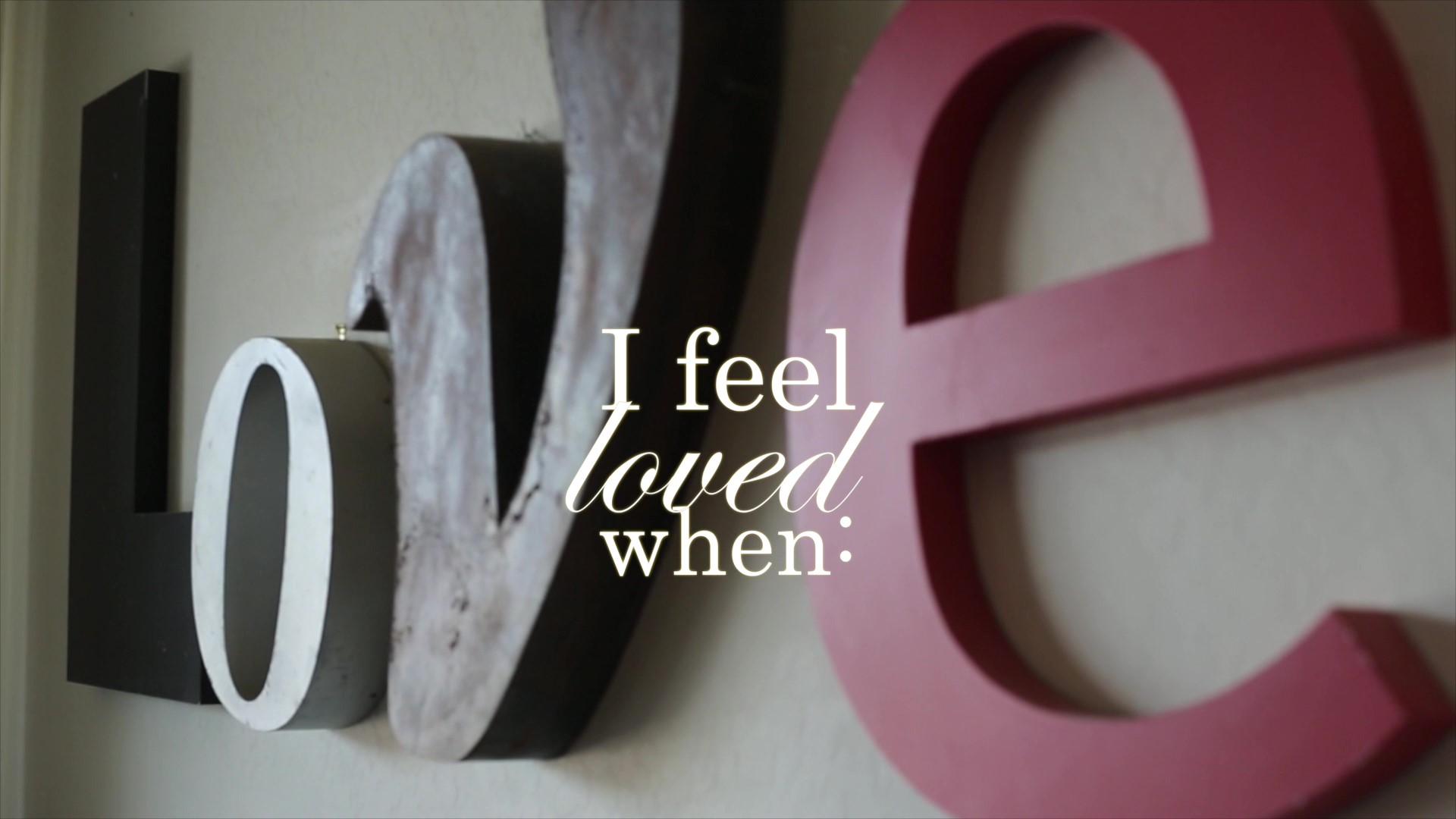 I Feel Loved When . . .