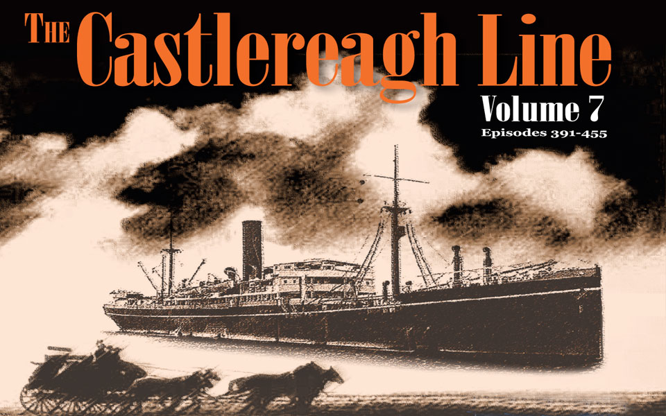 THE CASTLEREAGH LINE – Vol 7 & 8