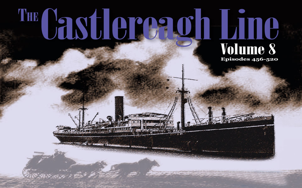 THE CASTLEREAGH LINE – Vol 9 & 10