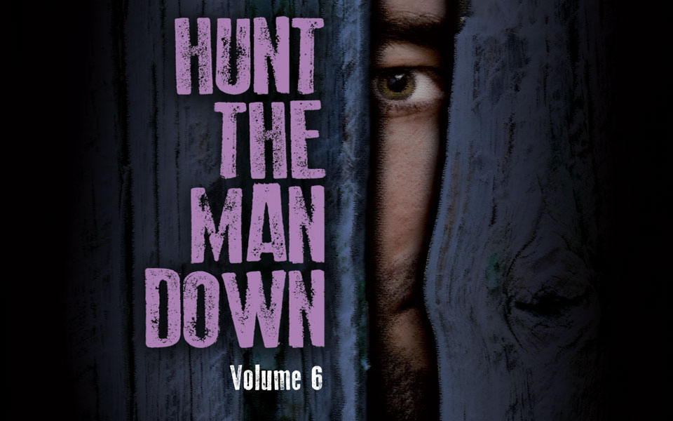 Hunt The Man Down Vol 7