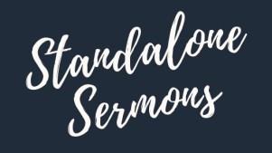 Standalone Sermons