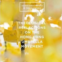 Theological Reflections on the Hong Kong Umbrella Movement: New Book
