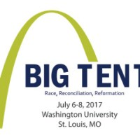 Big Tent 2017: Race, Reconciliation, Reformation