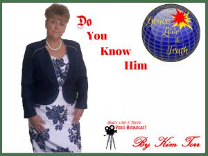 Do you Know Him