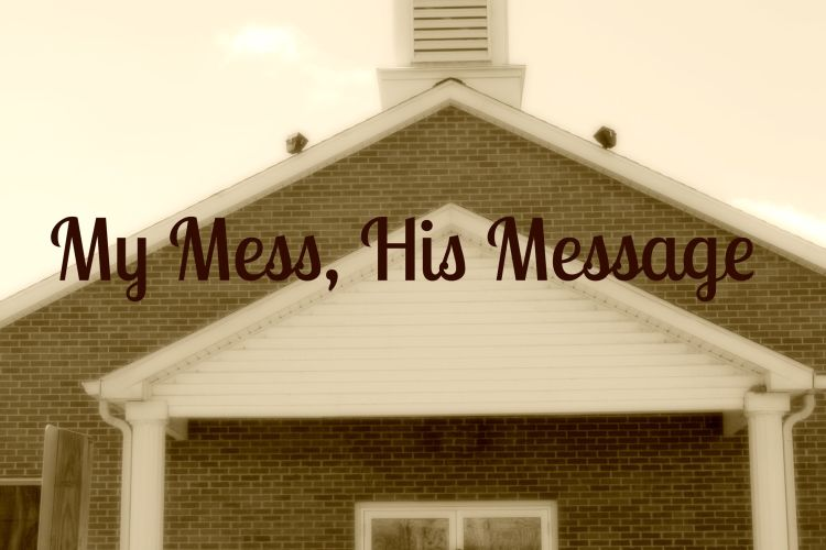 My Mess, His Message