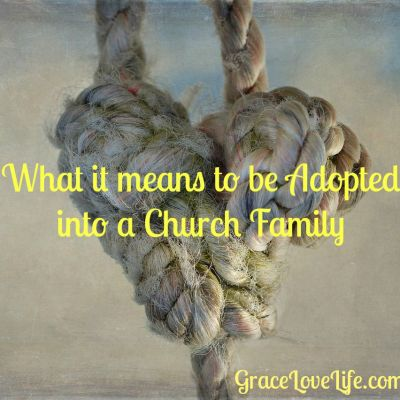 What it means to be Adopted into a Church Family