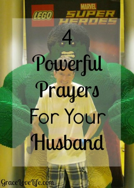 4 Powerful Prayers for Your Husband