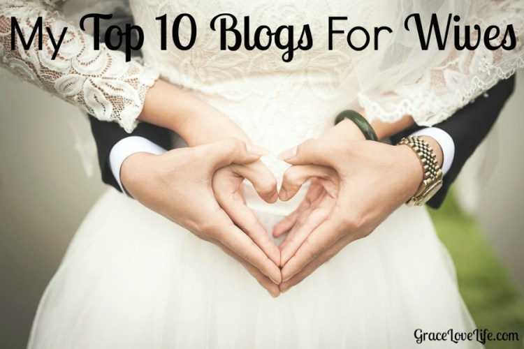 My Top Ten Favorite Blogs for Wives