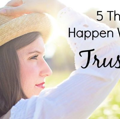 5 Things that Happen When You Trust God