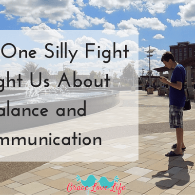 What One Silly Fight Taught Us About Communication and Balance
