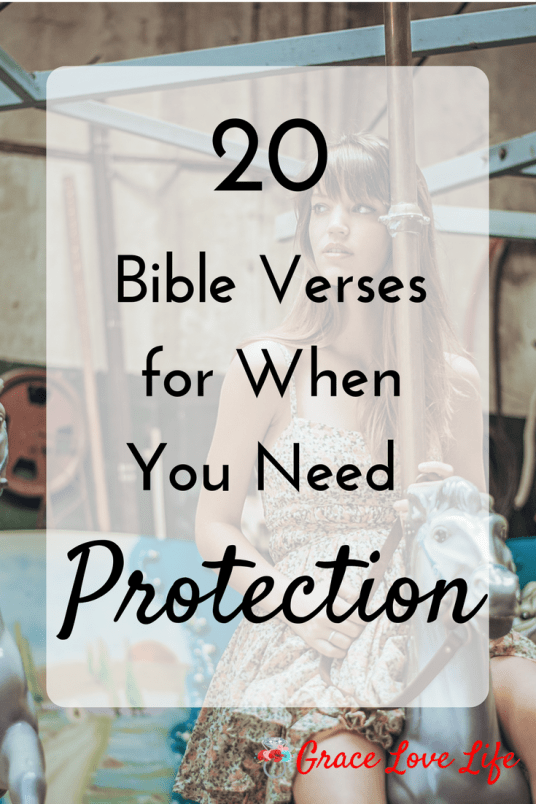 20 Bible Verses For When You Need Protection | Grace Love Life
