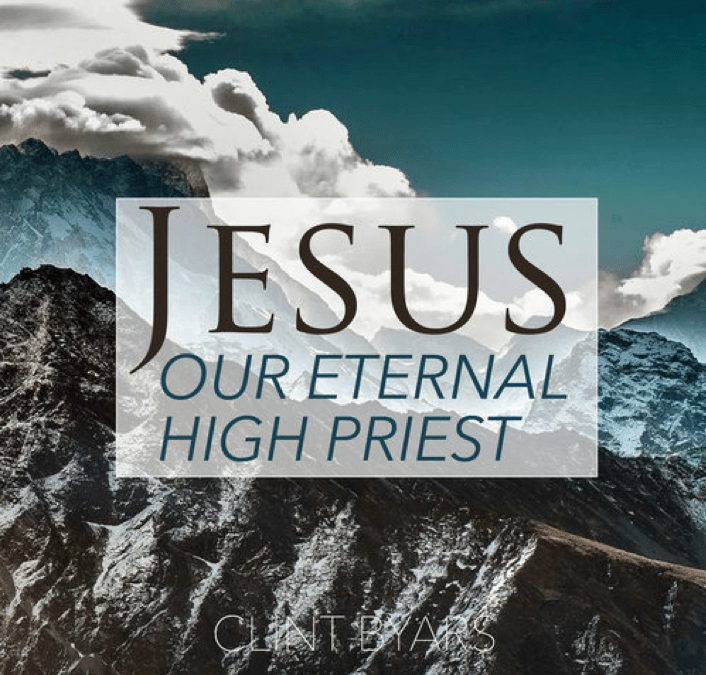 Easter – Jesus Is Our Eternal High Priest
