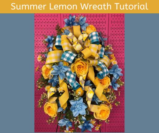 How to Make a summer Lemon Wreath Tutorial Video