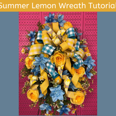How to Make a summer Lemon Wreath Tutorial Video