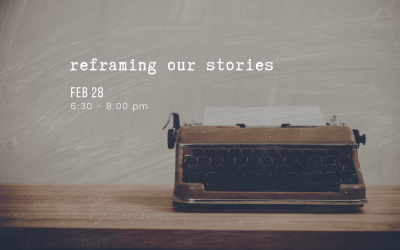 Reframing our Stories