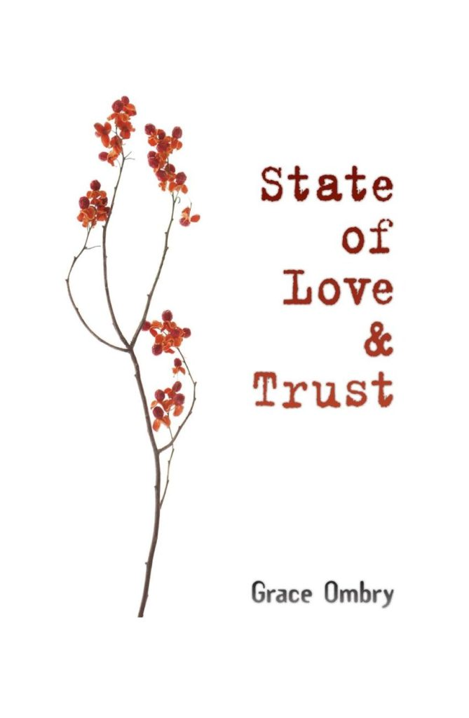 State of Love & Trust a novel by Grace Ombry
