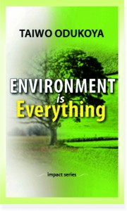 ENVIRONMENT IS EVERYTHING