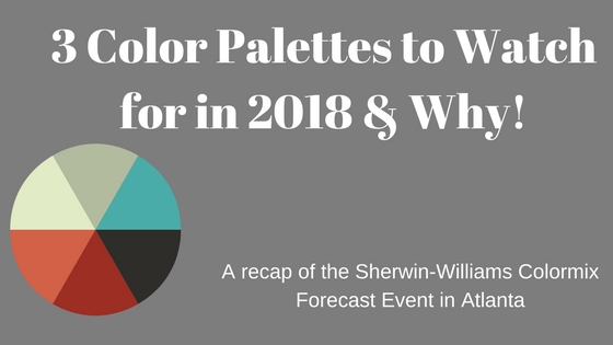 3 Color Palettes to watch for in 2018!