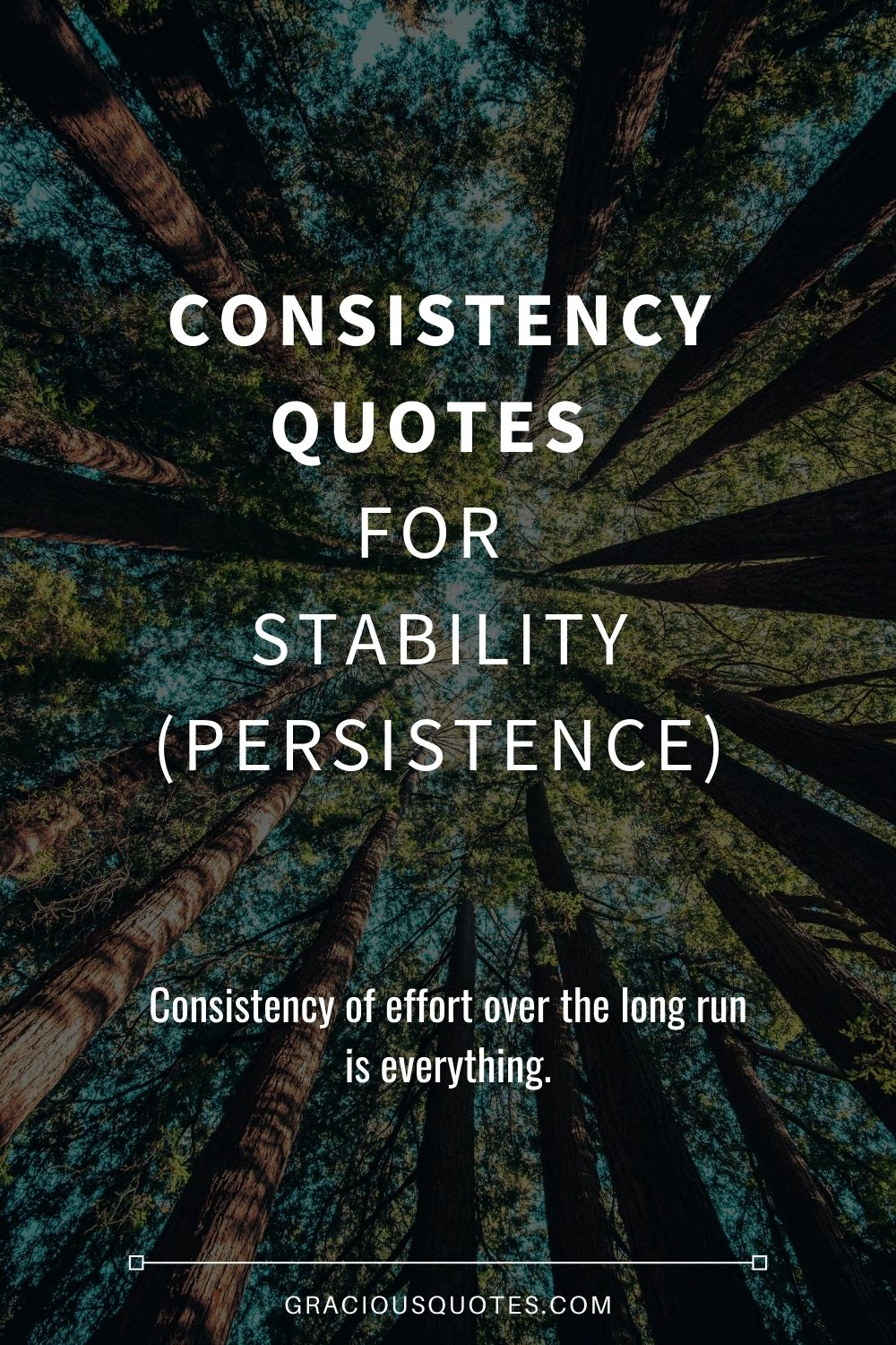 Be Consistent Quotes : consistent, quotes, Consistency, Quotes, Stability, (PERSISTENCE)