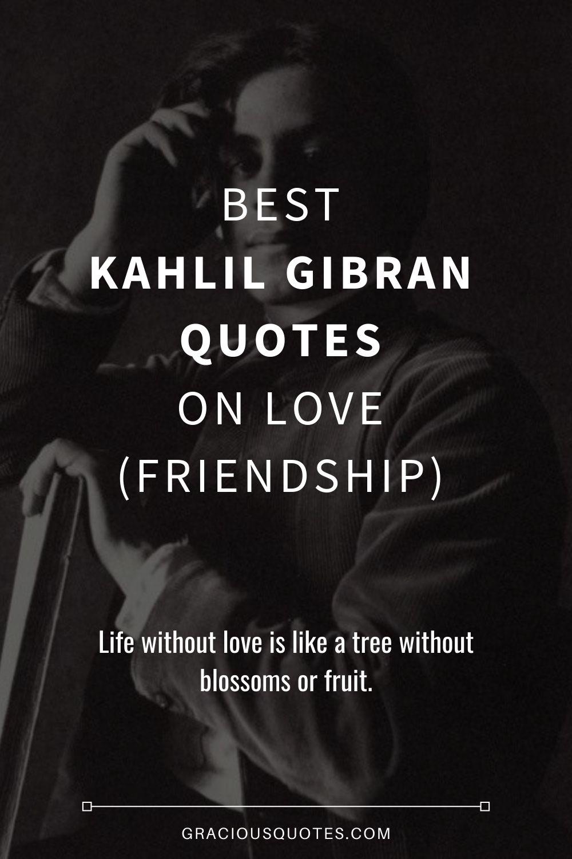 Khalil Gibran Quotes On Friendship : khalil, gibran, quotes, friendship, Kahlil, Gibran, Quotes, (FRIENDSHIP)
