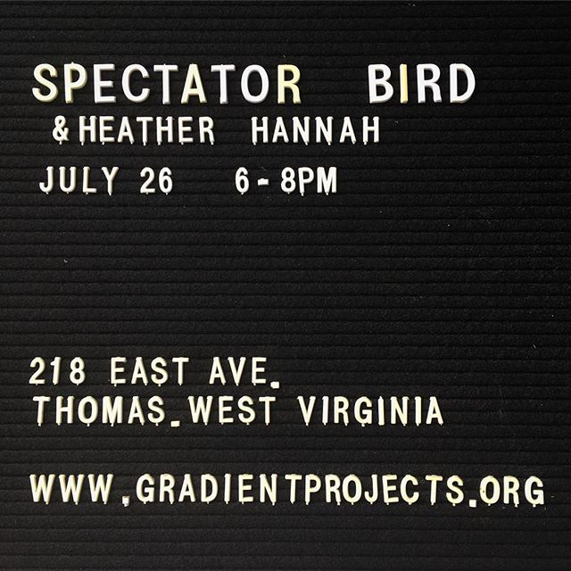 LAST MINUTE GIG! Early show Thursday evening 6-8pm.  SPECTATOR BIRD from Virginia.  With Heather Hannah opening.  Front Street.  Thomas, WV.