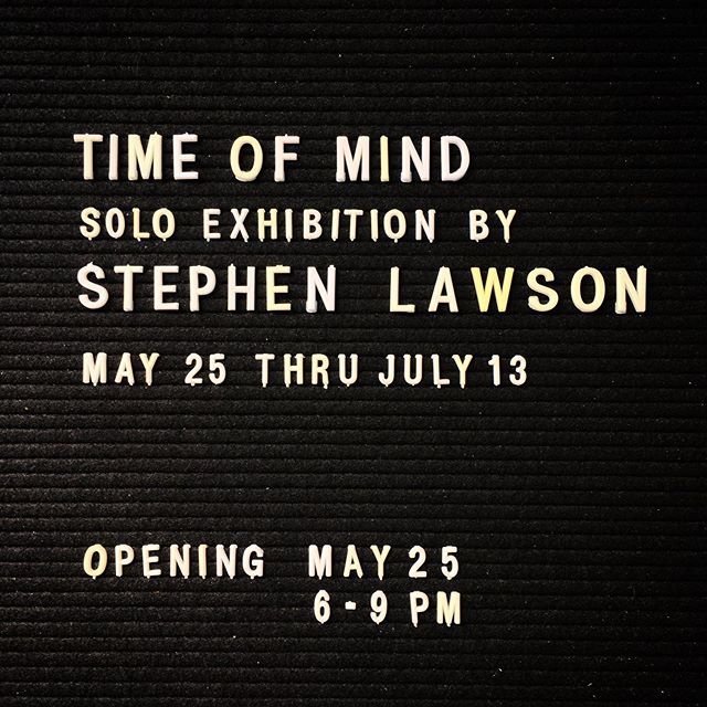 Stephen Lawson TIME OF MIND  Opening this weekend as part of @artspringwv & #thomasartwalk