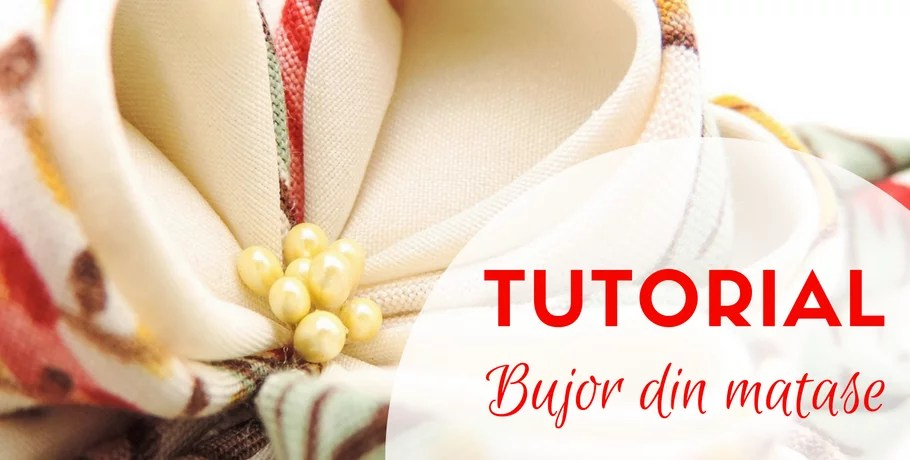 Tutorial bujor din matase
