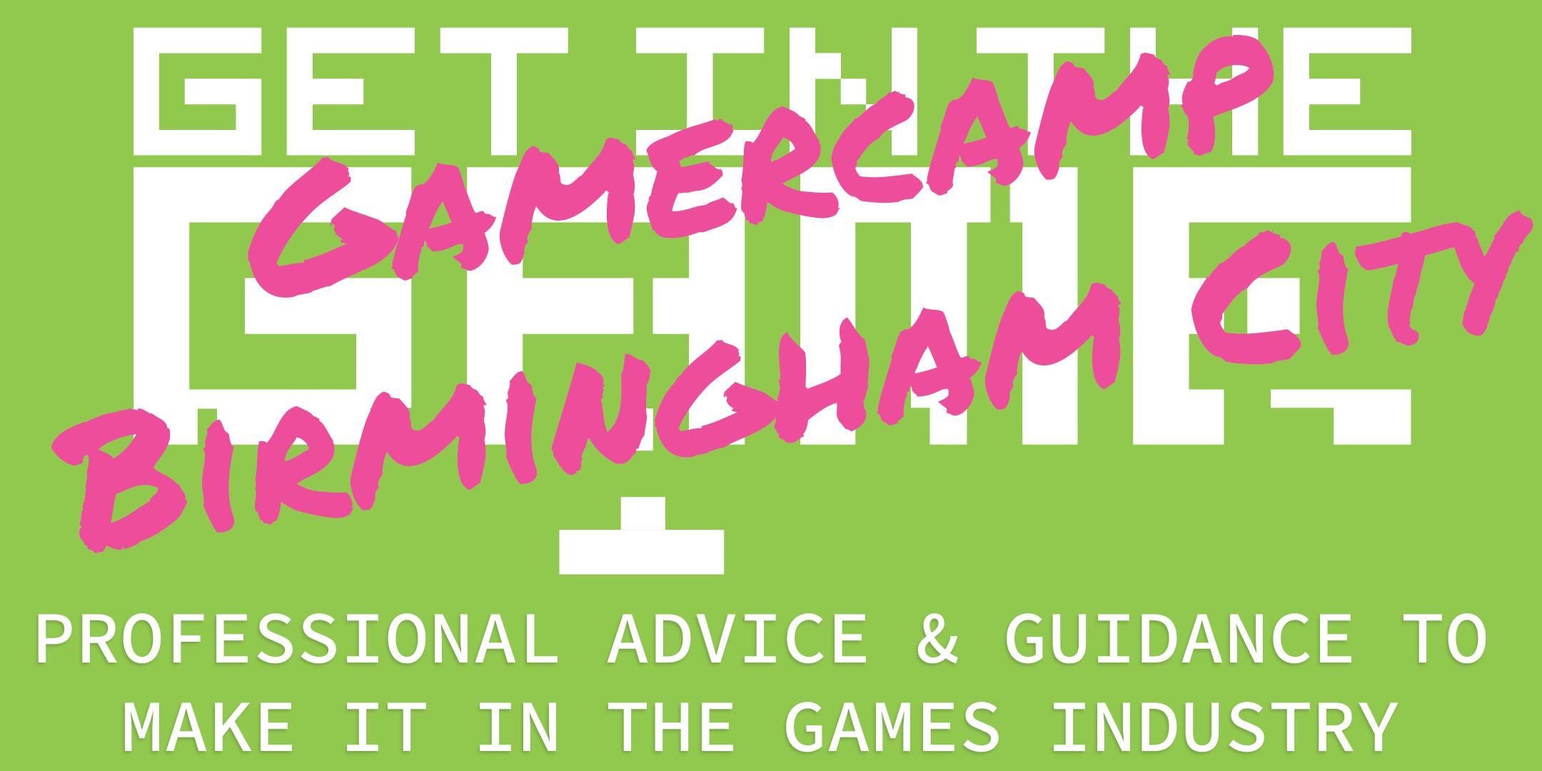 Get In The Game Careers Talks; Gamercamp, BCU