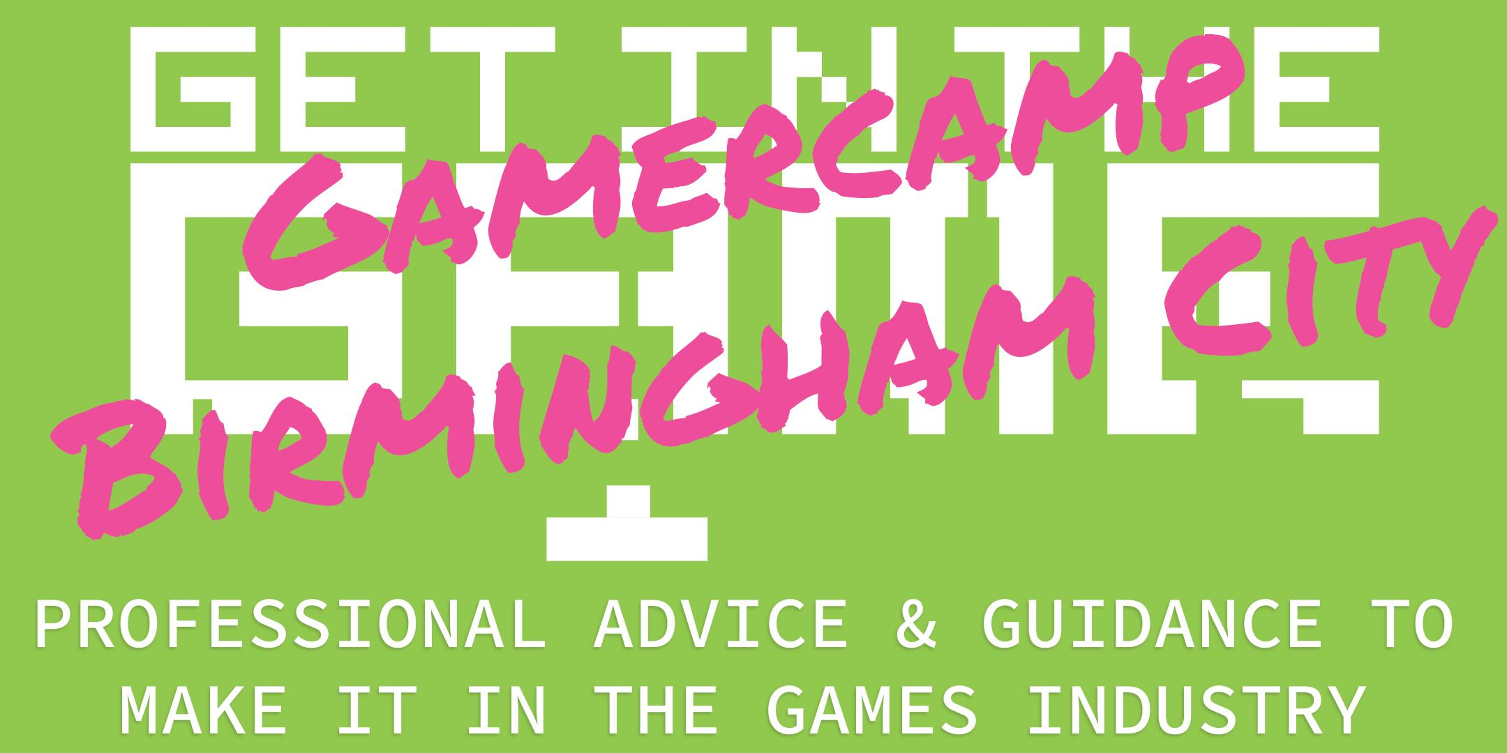 Get In The Game Careers Talks; Gamercamp, BCU