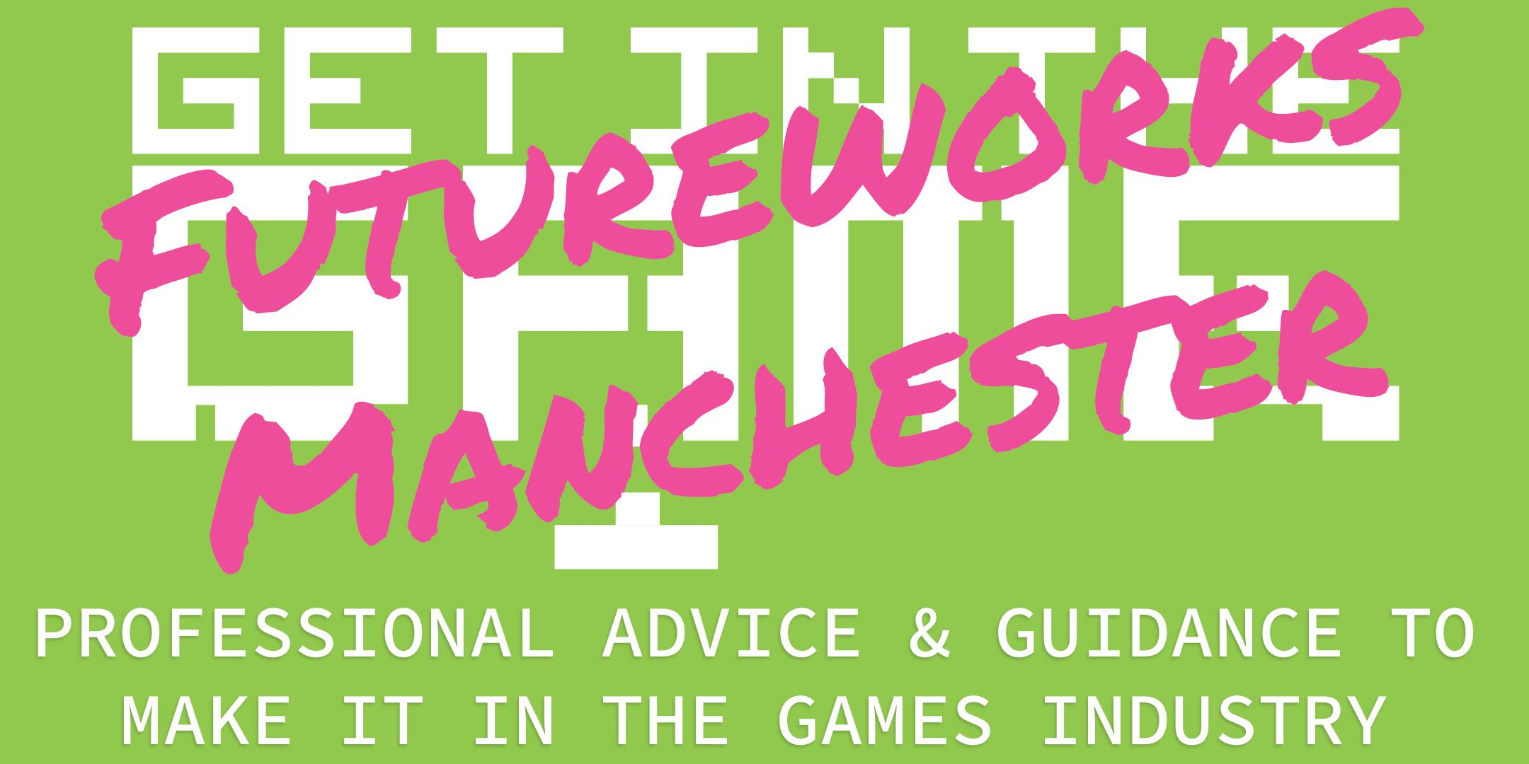 Get In The Game Careers Talks; Futureworks