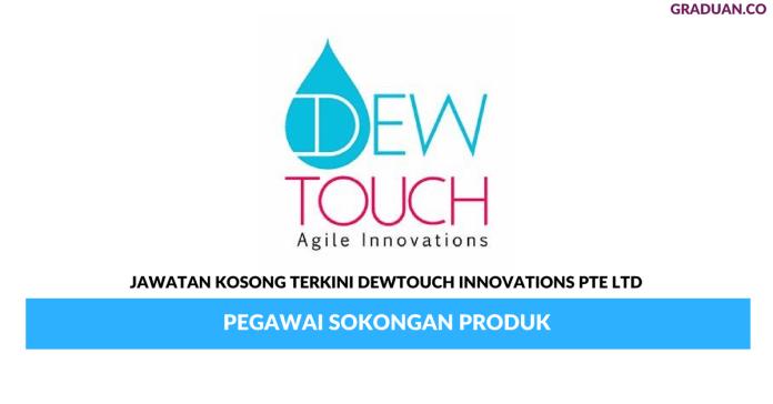 Permohonan Jawatan Kosong Terkini Dewtouch Innovations Pte Ltd