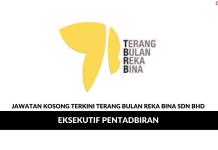 Permohonan Jawatan Kosong Terkini Terang Bulan Reka Bina Sdn Bhd