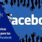 Las 5 métricas más importantes en tus campañas de Facebook