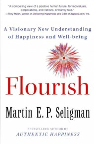 Flourish : a new visionary new understanding fo happiness and well-being - Martin E. P. Seligman