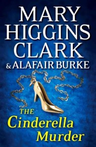 The Cinderella Murder - Mary Higgins Clark and Alafair Burke