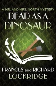 Dead as a Dinosaur -  Frances and Richard Lockridge