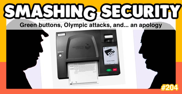 Smashing Security podcast #204: Green buttons, Olympic attacks, and... an apology