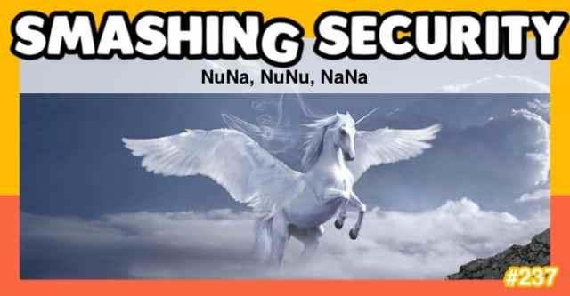 Smashing Security podcast #237: NuNa, NuNu, NaNa