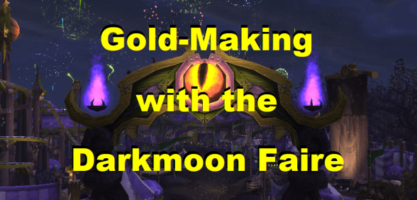 Gold-Making with the Darkmoon Faire
