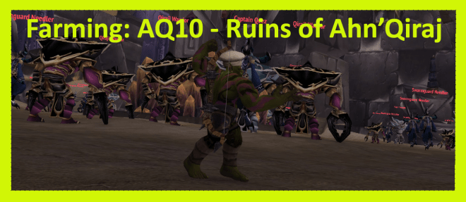 Farming: AQ10 - Ruins of Ahn'Qiraj
