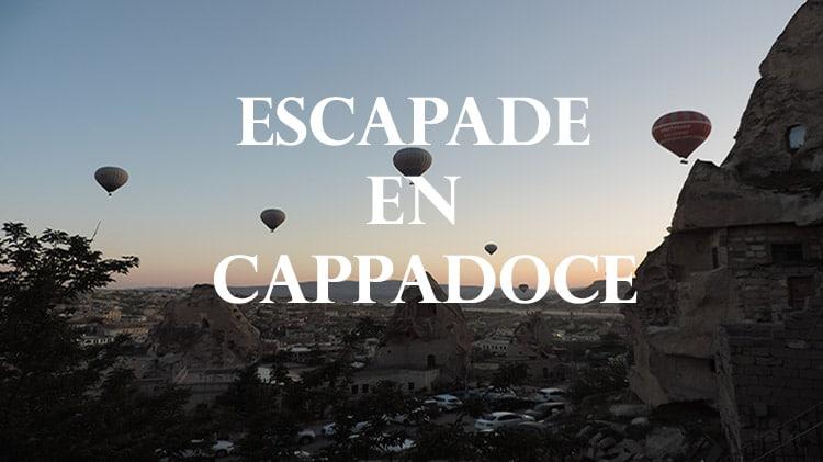 escapade en Cappadoce en Turquie