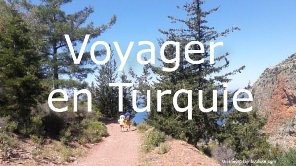 voyager en Turquie, organiser son voyage en turquie, que voir en turquie?